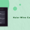 Haier Wine Coolers